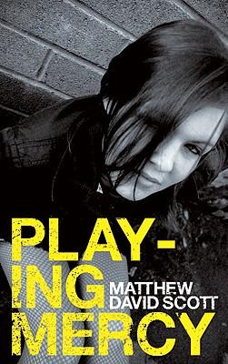 Playing Mercy - Scott, Matthew David