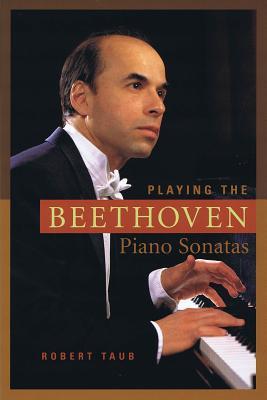 Playing the Beethoven Piano Sonatas - Taub, Robert