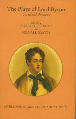 Plays of Lord Byron - Gleckner, Robert F, Professor (Editor)