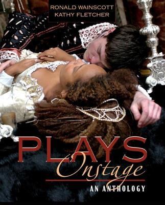 Plays Onstage: An Anthology - Wainscott, Ronald J