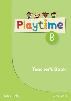 Playtime: B: Teacher's Book: Stories, DVD and play- start to learn real-life English the Playtime way! -