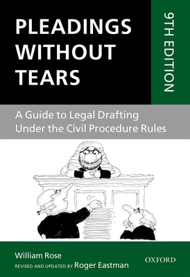 Pleadings Without Tears: A Guide to Legal Drafting Under the Civil Procedure Rules - Eastman, Roger