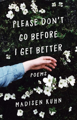 Please Don't Go Before I Get Better - Kuhn, Madisen