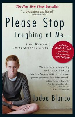 Please Stop Laughing at Me: One Woman's Inspirational Story - Blanco, Jodee