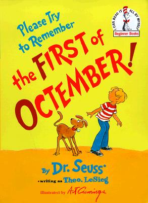 Please Try to Remember the First of Octember! - Dr Seuss, and Lesleg, Theo, and Cumings, Art