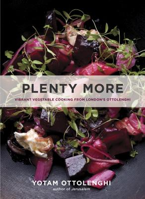 Plenty More: Vibrant Vegetable Cooking from London's Ottolenghi - Ottolenghi, Yotam