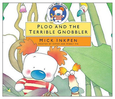 Ploo and the Terrible Gnobbler - Inkpen, Mick, and Bond, Samantha (Read by)