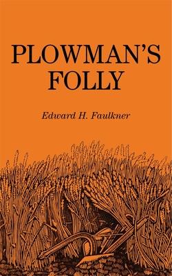 Plowman's Folly - Faulkner, Edward