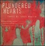 Plundered Hearts: Songs by Jorge Martín