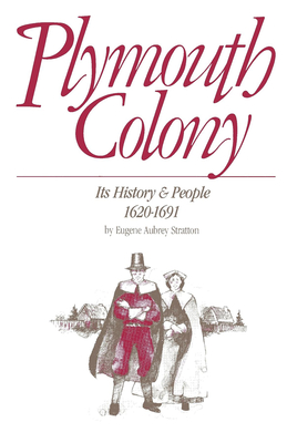 Plymouth Colony: Its History & People, 1620-1691 - Stratton, Eugene Aubrey