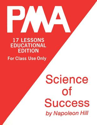Pma: Science of Success - Hill, Napoleon, and Stone, W Clement (Contributions by)