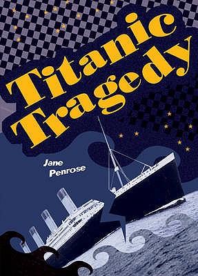 Pocket Facts Year 6: Titanic Tragedy - Penrose, Jane