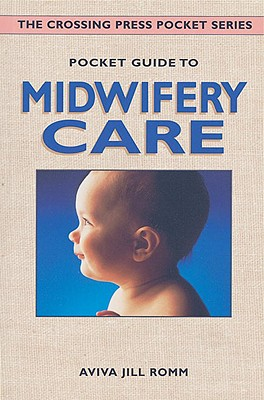 Pocket Guide to Midwifery Care - Romm, Aviva Jill
