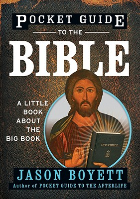 Pocket Guide to the Bible: A Little Book about the Big Book - Boyett, Jason