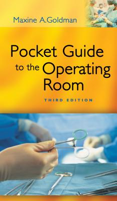Pocket Guide to the Operating Room - Goldman, Maxine a, Bs, RN