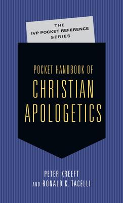 Pocket Handbook of Christian Apologetics - Kreeft, Peter, and Tacelli, Ronald K