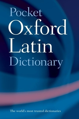 Pocket Oxford Latin Dictionary - Morwood, James (Editor)
