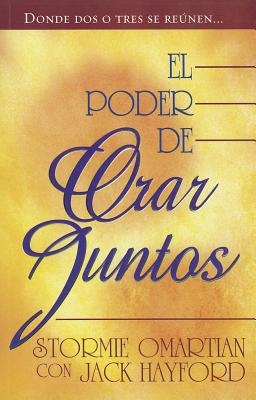 Poder de Orar Juntos: Power of Praying Together - Omartian, Stormie, and Hayford