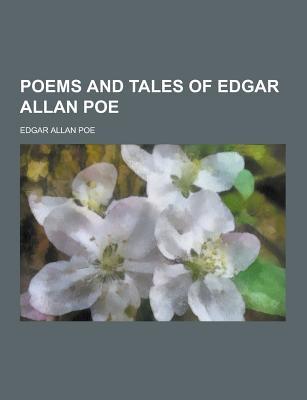 Poems and Tales of Edgar Allan Poe - Poe, Edgar Allan