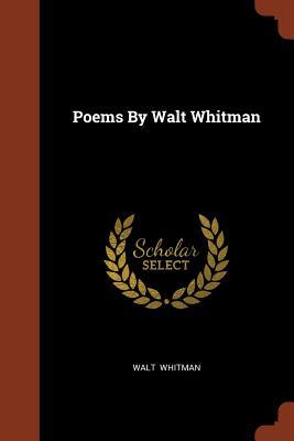 Poems by Walt Whitman - Whitman, Walt