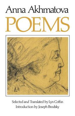 Poems of Anna Andreevna Akhmatova - Akhmatova, Anna Andreevna, and Coffin, Lyn (Translated by)