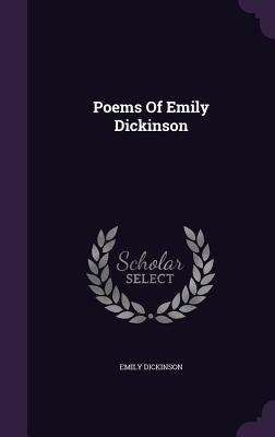 Poems of Emily Dickinson - Dickinson, Emily