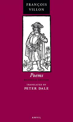 Poems of Francois Villon - Villon, Francois, and Dale, Peter, Dr. (Translated by)