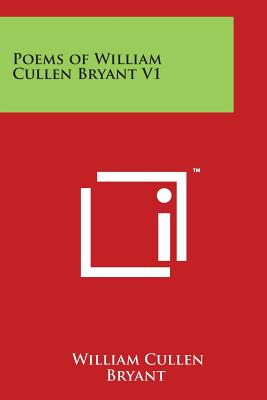 Poems of William Cullen Bryant V1 - Bryant, William Cullen