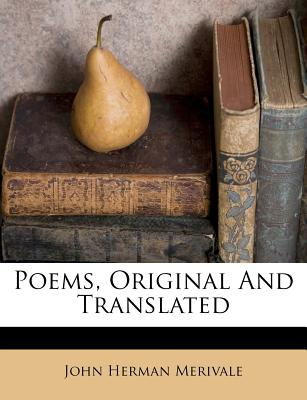 Poems Original and Translated - Merivale, John Herman