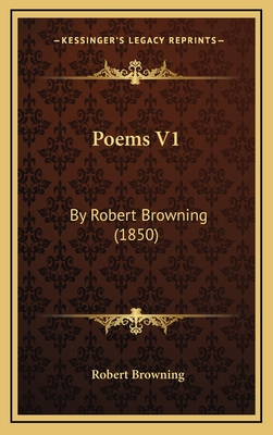 Poems V1: By Robert Browning (1850) - Browning, Robert