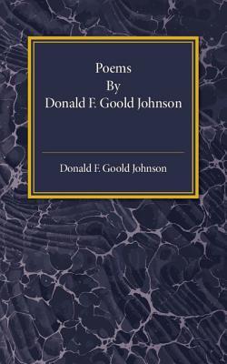 Poems - Goold Johnson, Donald F