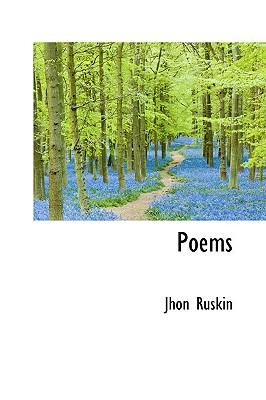Poems - Ruskin, Jhon