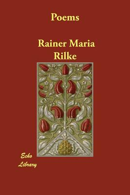 Poems - Rilke, Rainer Maria, and Lemont, Jessie (Translated by), and H T (Introduction by)