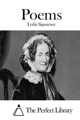 Poems - The Perfect Library (Editor), and Sigourney, Lydia
