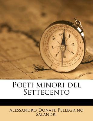 Poeti Minori del Settecento - Donati, Alessandro, Professor, and Salandri, Pellegrino