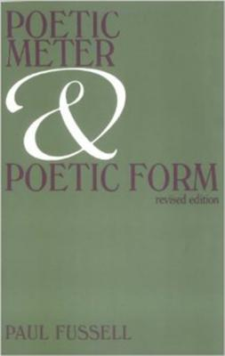 Poetic Meter and Poetic Form - Fussell, Paul