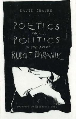 Poetics and Politics in the Art of Rudolf Baranik - Craven, David