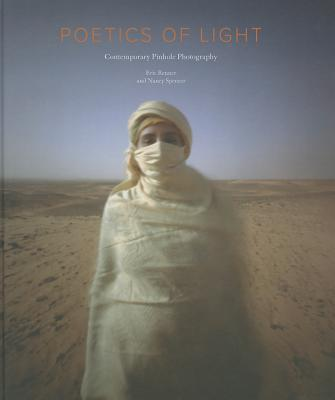 Poetics of Light: Pinhole Photography: Selections from the Pinhole Resource Collection - New Mexico History Museum, and Spencer, Nancy, and Renner, Eric