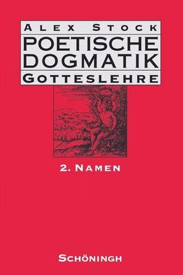 Poetische Dogmatik: Gotteslehre 2 - Stock, Alex