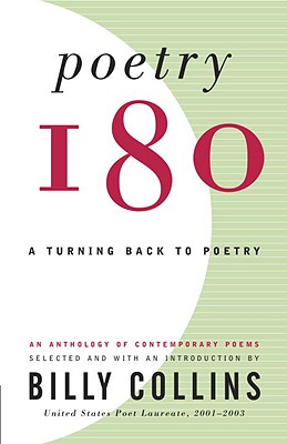 Poetry 180: A Turning Back to Poetry - Collins, Billy, Professor (Introduction by)