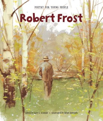 Poetry for Young People: Robert Frost - Schmidt, Gary D. (Editor)