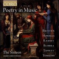 Poetry in Music: Britten, Howells, Ramsey, Rubbra, Tippett, Tomkins - Alex Ashworth (bass); Ben Davies (bass); Charlotte Mobbs (soprano); David Clegg (alto); Edward McMullan (alto);...