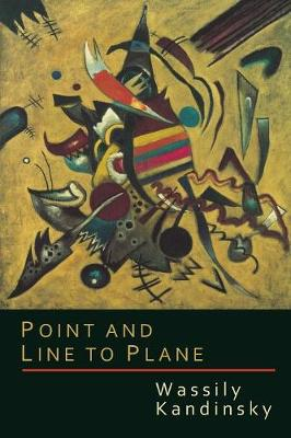 Point and Line to Plane - Kandinsky, Wassily, and Dearstyne, Howard (Translated by)