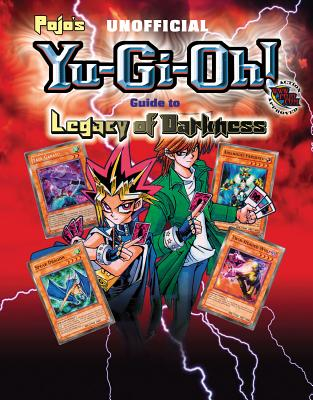 Pojo's Unofficial Yu-GI-Oh! Guide to Legacy of Darkness - Gill, Bill (Editor)