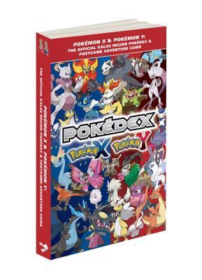 Pokemon X & Pokemon Y: The Official Kalos Region Pokedex & Postgame Adventure Guide - Pokemon Company International (Creator)
