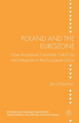 Poland and the Eurozone - Holscher, Jens (Editor)
