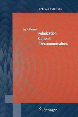 Polarization Optics in Telecommunications - Damask, Jay N