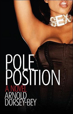 Pole Position - Dorsey-Bey, Arnold, and Thompson, Randy 'Ski' (Editor)