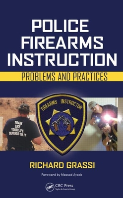 Police Firearms Instruction: Problems and Practices - Grassi, Richard