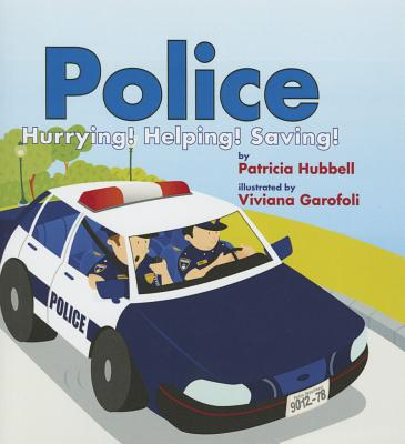 Police: Hurrying! Helping! Saving! - Hubbell, Patricia